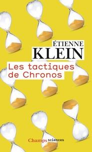 Etienne Klein - Les tactiques de Chronos.