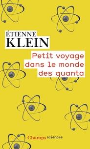 Etienne Klein - Petit voyage dans le monde des quanta.