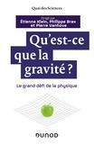 Etienne Klein et Philippe Brax - Qu'est-ce que la gravité ?.