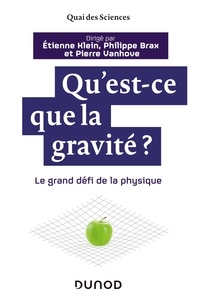 Livres gratuits à télécharger sur ipad 3 Qu'est-ce que la gravité ? par Etienne Klein, Philippe Brax, Pierre Vanhove