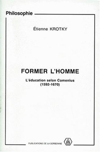 FORMER L'HOMME. L'éducation selon Comenius (1592-1670)