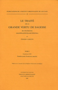 Etienne Lamotte - Le traité de la grande vertu de sagesse de Nagarjuna - Tome 1, Chapitres I-XV.