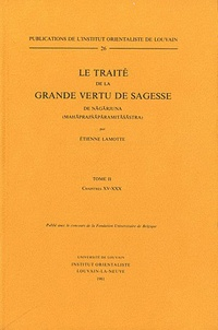 Etienne Lamotte - Le traité de la grande vertu de sagesse de Nagarjuna - Tome 2, Chapitres XV-XXX.