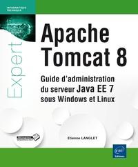 Galabria.be Apache Tomcat 8 - Guide d'administration du serveur Java EE7 sous Windows et Linux Image