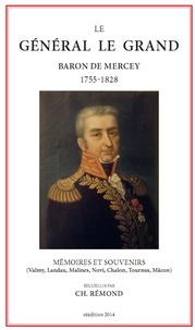 Etienne Le Grand - Le général Le Grand, baron de Mercey 1755-1828 - Mémoires et souvenirs : Valmy, Landau, Malines, Novi, Chalon, Tournus, Mâcon.