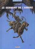 Etienne Le Roux et  Dieter - Le serment de l'ambre Tome 3 : Les barbares de Deïre.