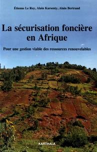 Etienne Le Roy et Alain Karsenty - La sécurisation foncière en Afrique - Pour une gestion viable des ressources renouvelables.