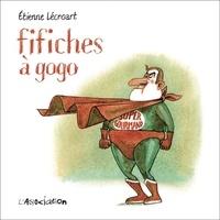 Etienne Lécroart - Fifiches à gogo.