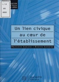 Etienne Lefebvre et Françoise Leblond - Un lien civique au coeur de l'établissement.