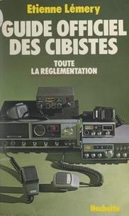 Etienne Lemery et Christian Galinet - Guide officiel des cibistes - Toute la réglementation.