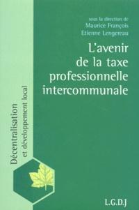 L'avenir de la taxe professionnelle intercommunale - Etienne Lengereau |