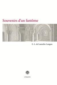 Etienne-Léon de Lamothe-Langon - Souvenirs d'un fantôme - Chroniques d'un cimetière.