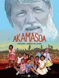 Franco Clerc et Etienne Leong - Akamasoa - Père Pedro l'humanité par l'action.