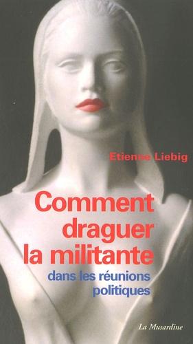 """Résultat de recherche d'images pour """"Comment draguer la militante Étienne Liebig"""""""