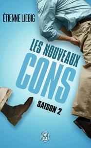 Etienne Liebig - Les nouveaux cons - Saison 2.
