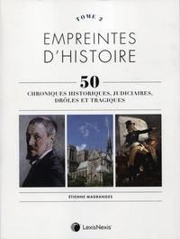 Ebook téléchargement gratuit pdf italiano Empreintes d'histoire, 50 chroniques historiques, judiciaires, drôles et tragiques par Etienne Madranges  en francais 9782711032457