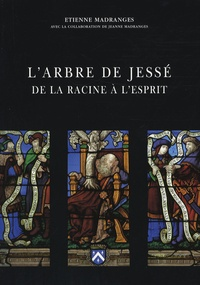 Etienne Madranges - L'Arbre de Jessé, de la racine à l'esprit.