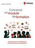 Etienne Magnin - Concevoir un module de formation - Pédagogie et numérique : pour assurer en animant !.