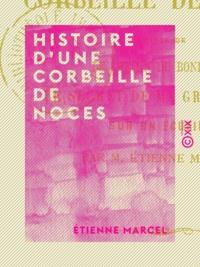 Etienne Marcel - Histoire d'une corbeille de noces.