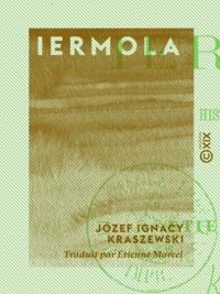 Etienne Marcel et Józef Ignacy Kraszewski - Iermola - Histoire polonaise.