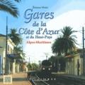 Etienne Marie - Gares de la Côte d'Azur et du Haut-Pays : Alpes-Maritimes.