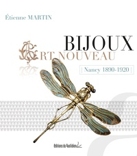 Etienne Martin - Bijoux Art Nouveau - Nancy 1890-1920.