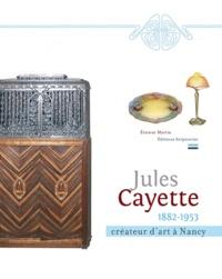 Etienne Martin - Jules Cayette (1882-1953) - Créateur d'art à Nancy.