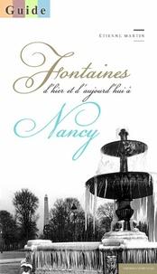 Etienne Martin - Les fontaines de Nancy.