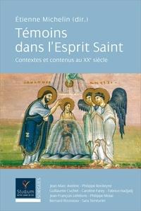 Etienne Michelin - Témoins dans l'Esprit Saint - Tome 1, Contextes et contenus au XXe siècle.