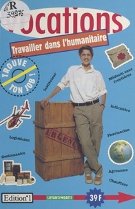 Etienne Moatti et Richard Loyant - Travailler dans l'humanitaire.