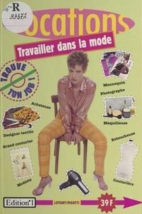 Etienne Moatti et Richard Loyant - Travailler dans la mode.
