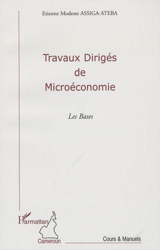 Etienne Modeste Assiga Ateba - Travaux dirigés de Microéconomie - Les Bases.