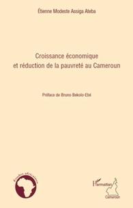 Etienne Modeste Assigna Ateba - Croissance économique et réduction de la pauvreté au Cameroun.