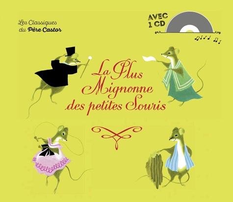Etienne Morel - La plus mignonne des petites souris. 1 CD audio