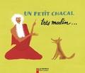 Etienne Morel et  Collectif - UN PETIT CHACAL TRES MALIN... UN BRAHMANE TRES BON ET UN TIGRE TRES BETE.