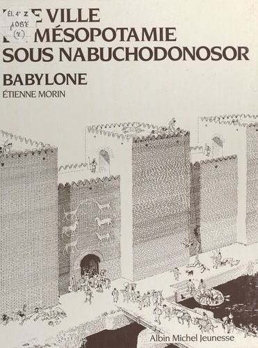Une ville en Mésopotamie sous Nabuchodonosor, Babylone