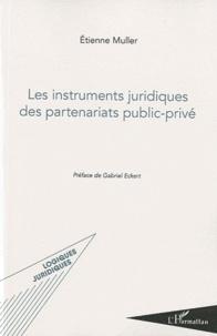 Etienne Muller - Les instruments juridiques des partenariats public-privé.