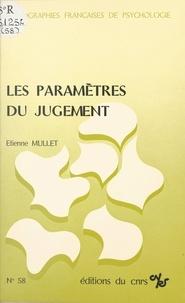 Etienne Mullet - Les paramètres du jugement.