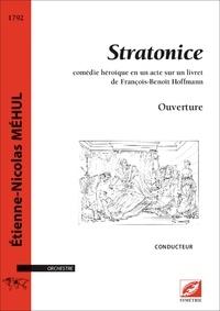 Etienne-Nicolas Méhul et François Bernard - Ouverture de Stratonice (conducteur A3) - comédie héroïque en un acte.