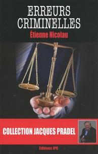 Etienne Nicolau - Erreurs criminelles.