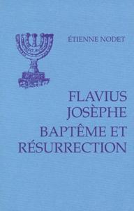 Etienne Nodet - Baptême et résurrection - Le témoignage de Josèphe.