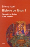 Etienne Nodet - Histoire de Jésus ? - Nécessité et limites d'une enquête.