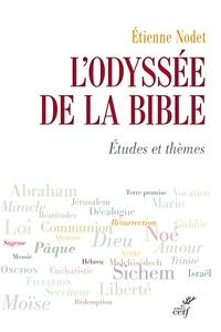 Etienne Nodet - L'Odyssée de la Bible - Etudes et thèmes.