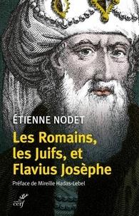 Etienne Nodet - Les Romains, les Juifs et Flavius Josèphe.