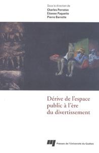 Etienne Paquette - Dérive de l'espace public à l'ére du divertissement.