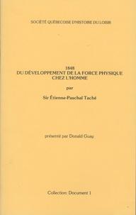 Etienne-Paschal Taché - Du développement de la force physique chez l'homme - 1848.