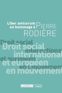 Etienne Pataut et Franck Petit - Droit social international et européen en mouvement - Liber amicorum en hommage à Pierre Rodière.