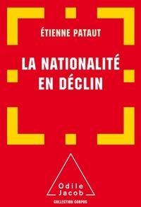 La nationalité en déclin - Etienne Pataut pdf epub