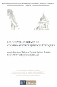 Etienne Pataut et Sylvain Bollée - Les nouvelles formes de coordination des justices étatiques.