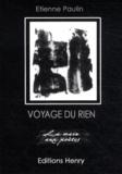 Etienne Paulin - Voyage du rien.
